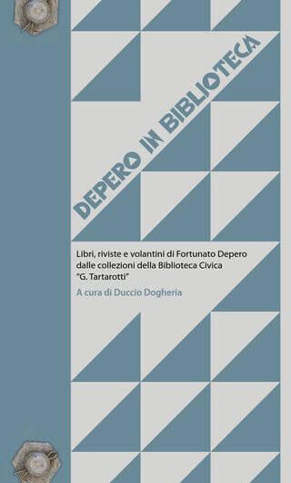 Depero In Biblioteca Quaderni Del Laboratorio Di Arte